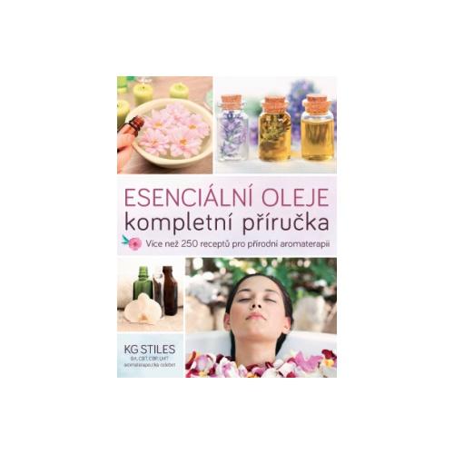 Esenciální oleje - kompletní příručka